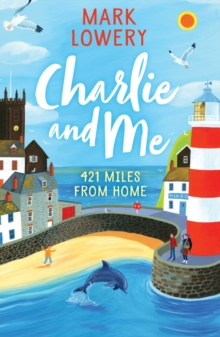Charlie and Me : 421 Miles From Home, Paperback Book