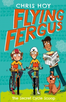 Flying Fergus 9: The Secret Cycle Scoop, Paperback / softback Book