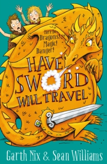 Have Sword, Will Travel : Magic, Dragons and Knights, Paperback / softback Book