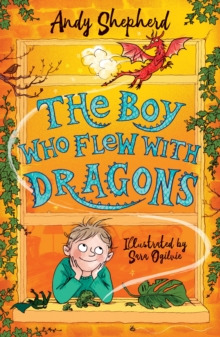 The Boy Who Flew with Dragons, Paperback / softback Book