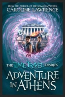 Time Travel Diaries: Adventure in Athens, Paperback / softback Book