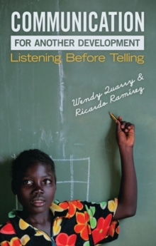 Communication for Another Development : Listening Before Telling, Paperback Book