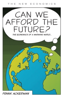 Can We Afford the Future? : The Economics of a Warming World, Paperback / softback Book