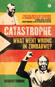 Catastrophe : What Went Wrong in Zimbabwe?, Paperback / softback Book
