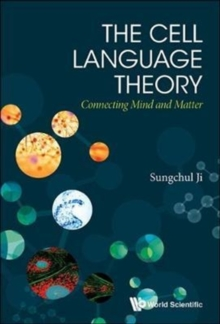 Cell Language Theory, The: Connecting Mind And Matter, Hardback Book