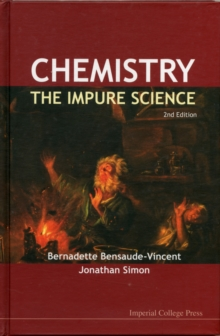 Chemistry: The Impure Science (2nd Edition), Hardback Book