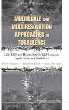 Multiscale And Multiresolution Approaches In Turbulence - Les, Des And Hybrid Rans/les Methods: Applications And Guidelines (2nd Edition), Hardback Book