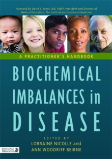 Biochemical Imbalances in Disease : A Practitioner's Handbook, Hardback Book