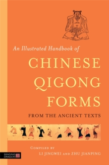 An Illustrated Handbook of Chinese Qigong Forms from the Ancient Texts, Paperback Book