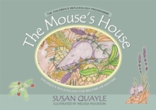 The Mouse's House : Children's Reflexology for Bedtime or Anytime, Hardback Book