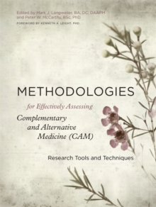 Methodologies for Effectively Assessing Complementary and Alternative Medicine (CAM) : Research Tools and Techniques, Hardback Book