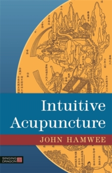 Intuitive Acupuncture, Paperback Book