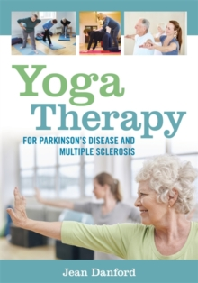 Yoga Therapy for Parkinson's Disease and Multiple Sclerosis, Paperback / softback Book