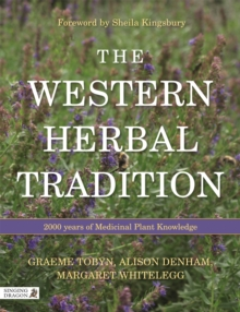 The Western Herbal Tradition : 2000 Years of Medicinal Plant Knowledge, Paperback Book
