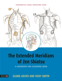 The Extended Meridians of Zen Shiatsu : A Guidebook and Colouring Book, Paperback / softback Book