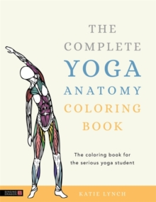 The Complete Yoga Anatomy Coloring Book, Paperback / softback Book