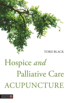 Hospice and Palliative Care Acupuncture, Paperback / softback Book