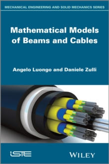 Mathematical Models of Beams and Cables : Mathematical Modeling and Engineering Applications, Hardback Book
