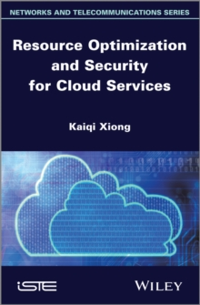 Resource Optimization and Security for Cloud Services, Hardback Book