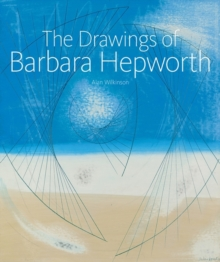 The Drawings of Barbara Hepworth, Hardback Book