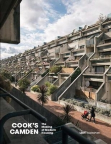 Cook's Camden : The Making of Modern Housing, Hardback Book