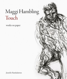 Maggi Hambling: Touch : Works on Paper, Hardback Book