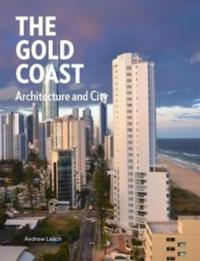 Gold Coast : City and Architecture, Hardback Book