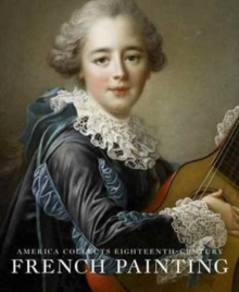 America Collects Eighteenth-Century French Painting, Hardback Book