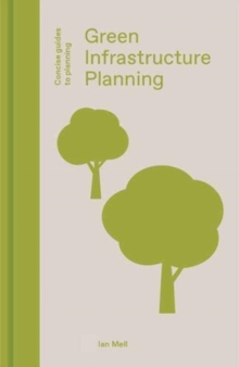 Green Infrastructure Planning : Reintegrating Landscape in Urban Planning, Hardback Book