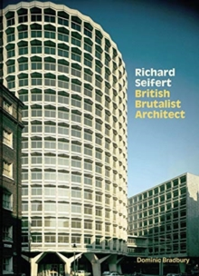 Richard Seifert : British Brutalist Architect, Hardback Book