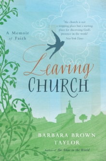 Leaving Church : A Memoir of Faith, Paperback / softback Book