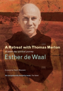 A Retreat with Thomas Merton : A Seven-Day Spiritual Journey, Paperback / softback Book