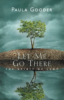 Let Me Go There : The Spirit of Lent, Paperback / softback Book