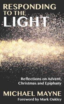 Responding to the Light : Reflections on Advent, Christmas and Epiphany, Paperback Book