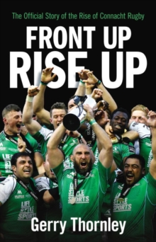 Front Up, Rise Up : The Official Story of Connacht Rugby, Paperback Book