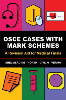 OSCE Cases with Mark Schemes : A Revision Aid for Medical Finals, Paperback / softback Book