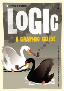 Introducing Logic : A Graphic Guide, Paperback Book