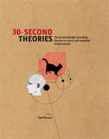 30-second Theories : The 50 Most Thought-provoking Theories in Science, Hardback Book