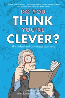 Do You Think You're Clever? : The Oxford and Cambridge Questions, Paperback Book
