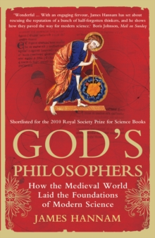 God's Philosophers : How the Medieval World Laid the Foundations of Modern Science, EPUB eBook