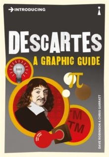 Introducing Descartes : A Graphic Guide, Paperback Book