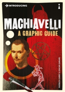 Introducing Machiavelli : A Graphic Guide, Paperback / softback Book