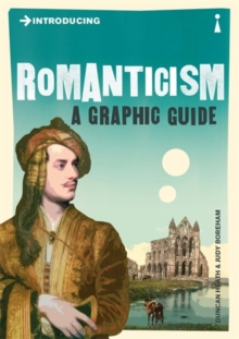 Introducing Romanticism : A Graphic Guide, Paperback Book