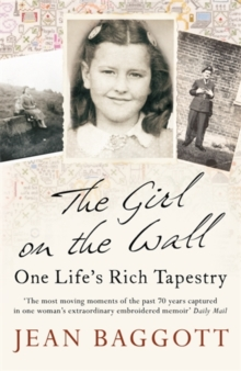 The Girl on the Wall : One Life's Rich Tapestry, Paperback / softback Book