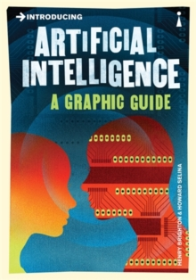 Introducing Artificial Intelligence : A Graphic Guide, Paperback Book