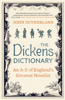 The Dickens Dictionary : An A-Z of Britain's Greatest Novelist, EPUB eBook