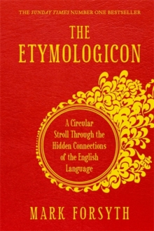 The Etymologicon : A Circular Stroll through the Hidden Connections of the English Language, Paperback Book