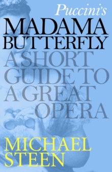 Puccini's Madama Butterfly : A Short Guide to a Great Opera, EPUB eBook