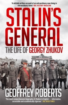 Stalin's General : The Life of Georgy Zhukov, Paperback Book