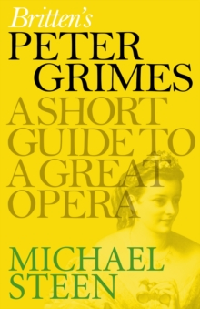 Britten's Peter Grimes : A Short Guide to a Great Opera, EPUB eBook